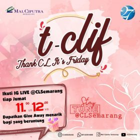 Thank CL It's Friday - Mal Ciputra Semarang